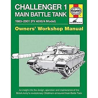 Challenger 1 Main Battle Tank: Van 1983 tot 2000 (Fv4030/4 Model) (Owners Workshop Manual)
