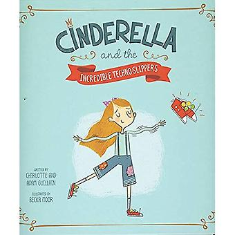 Cinderella and the Incredible Techno-Slippers (Fairy Tales Today)