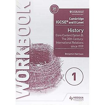 Cambridge IGCSE og O nivå historie arbeidsboken 1 - kjerneinnhold alternativ B