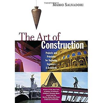 The Art of Construction: Projects and Principles for Beginning Engineers and Architects (A Ziggurat Book)