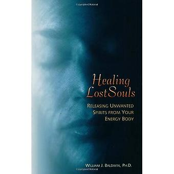 Healing Lost Souls: Releasing Unwanted Spirits from Your Body