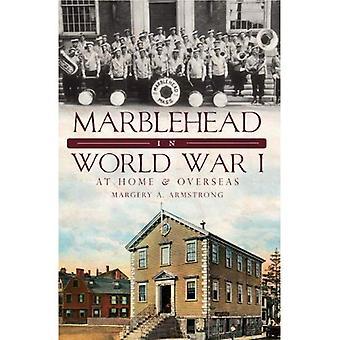 Marblehead na primeira guerra mundial: em casa e no exterior