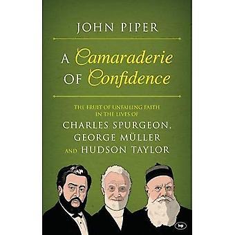 Et fellesskap av tillit: frukt ufeilbarlig tro på livet av Charles Spurgeon, George Muller og...