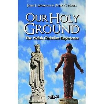 Our Holy Ground: The Welsh Christian Experience