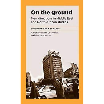 On the Ground: New Directions in Middle East Studies