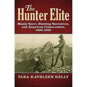 De Hunter Elite: Mannelijk Sport jacht verhalen en Amerikaanse instandhouding, 1880-1925
