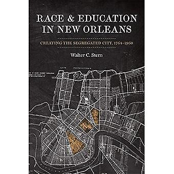 Race en onderwijs in New Orleans: maken de gesegregeerde stad, 1764-1960 (waardoor het moderne zuiden)