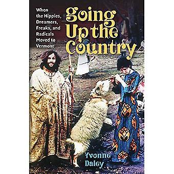 Omhoog het land: toen de Hippies, dromers, Freaks en radicalen verhuisde naar Vermont