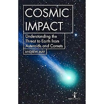 Kosmische Impact: Inzicht in de bedreiging voor de aarde van asteroïden en kometen (hete Science)