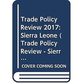 Trade Policy Review - Sierra Leone: 2016 (Trade Policy Review - Sierra Leone)