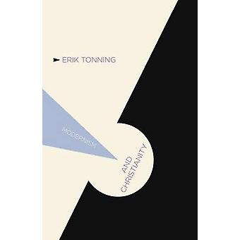Modernism and Christianity by Tonning & E.