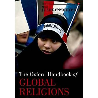 The Oxford Handbook of Global Religions by Juergensmeyer & Mark