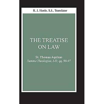 Treatise on Law The Summa Theologiae III qq. 9097 by Aquinas & Thomas