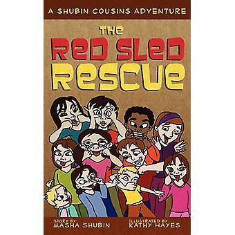 The Red Sled Rescue A Shubin Cousins Adventure by Shubin & Masha