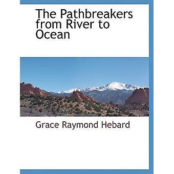La Pathbreakers dal fiume oceano di Hebard & Grace Raymond