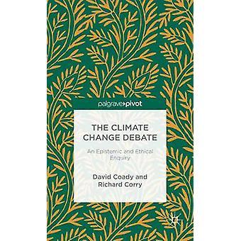 De klimaatverandering debatteren een epistemische en ethisch onderzoek door Coady & David