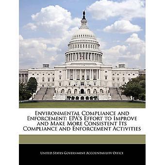 Einhaltung von Umweltvorschriften und Durchsetzung WPA Bemühungen um eine Verbesserung und konsequenter seine Compliance und Durchsetzungsmaßnahmen durch Vereinigte Staaten Regierungsverantwortlichkeit