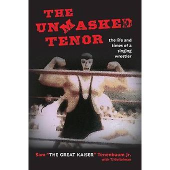 De niet-gemaskerde Tenor het leven en de tijden van een worstelaar zingen door Tenenbaum & Sam
