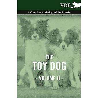 The Toy Dog Vol. II.  A Complete Anthology of the Breeds by Various