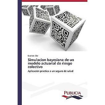 Simulacion bayesiana de un modelo actuariële de riesgo colectivo door Diz Evaristo