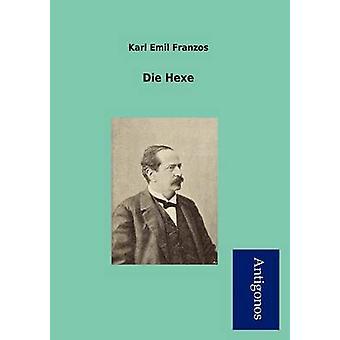 Die Hexe by Franzos & Karl Emil