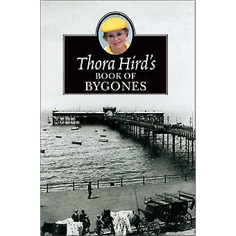 Thora Hird's Book of Bygones by Thora Hird - 9780006280682 Book