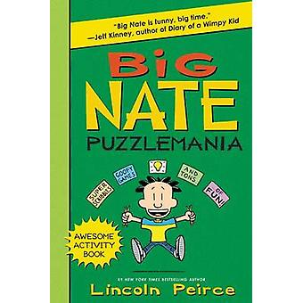 Big Nate Puzzlemania by Lincoln Peirce - Lincoln Peirce - 97800623492