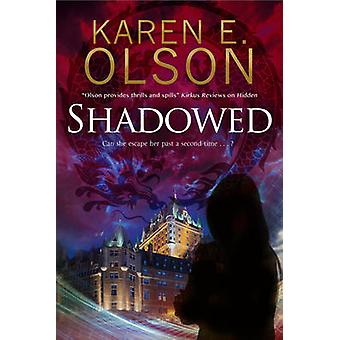 Shadowed - A Thriller by Karen E. Olson - 9780727885999 Book
