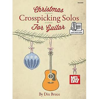 Christmas Crosspicking Solos for Guitar by Dix Bruce - 9780786699650