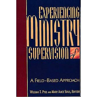 Experiencing Ministry Supervision - A Field-Based Approach by William