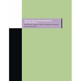 Heritage Values in Site Management by Marta De La Torre - 97808923679