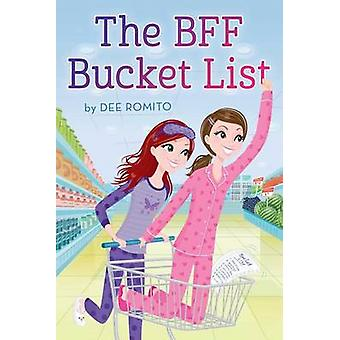 The BFF Bucket List by Dee Romito - 9781481446433 Book