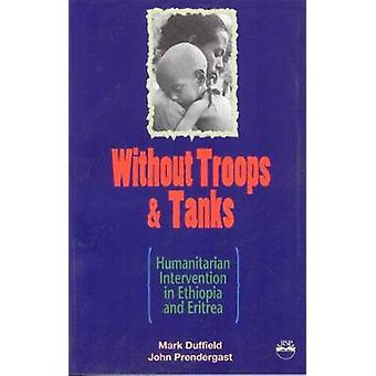 Without Troops and Tanks - Humanitarian Intervention in Eritrea and Et