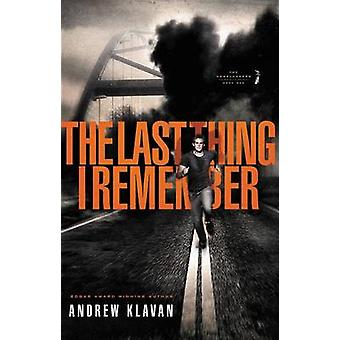 The Last Thing I Remember by Andrew Klavan - 9781595545862 Book