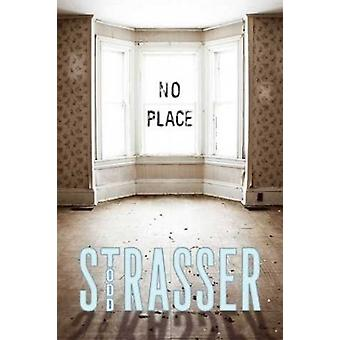 No Place by Todd Strasser - 9781680650617 Book