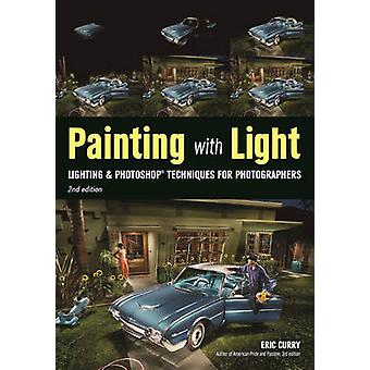 Painting With Light - Lighting & Photoshop Techniques for Photogra