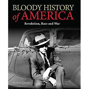 Bloody History of America by Kieron Connolly - 9781782744979 Book