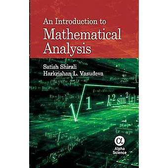 An Introduction to  Mathematical Analysis by Satish Shirali - Harkris