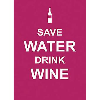 Save Water - Drink Wine - 9781849532693 Book