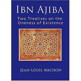 Ibn Ajiba - Two Treatises on the Oneness of Existence by Ahmad Ibn 'A