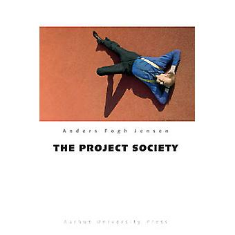 The Project Society by Anders Fogh Jensen - 9788779347229 Book