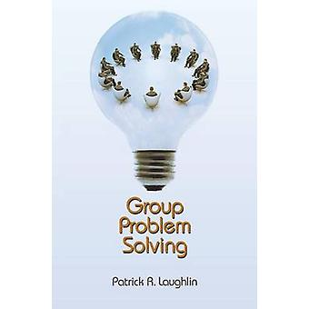 Group Problem Solving by Patrick R. Laughlin - 9780691147918 Book