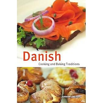 Danish Cooking & Baking Traditions by Arthur L. Meyer - 9780781812627