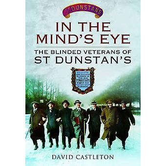 In the Mind's Eye - de geblindeerde veteranen van St Dunstan door David Cast