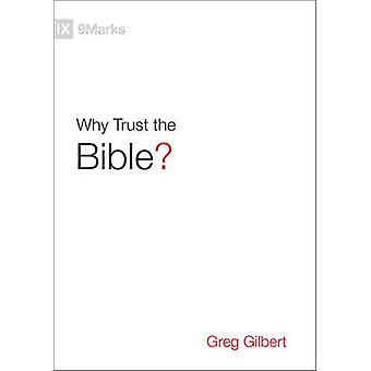 Why Trust the Bible by Greg Gilbert