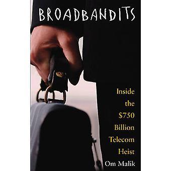 Broadbandits - sisällä 750 miljardia dollaria Telecom on Heist Om P. Malik-