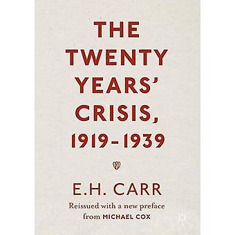 Twenty Years Crisis 19191939 by E H Carr