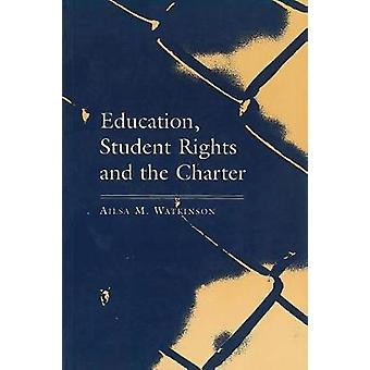 Education - Student Rights and the Charter by Ailsa Watkinson - 97818