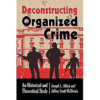 Dekonstrukcji przestępczości zorganizowanej: Historyczne i teoretyczne badania