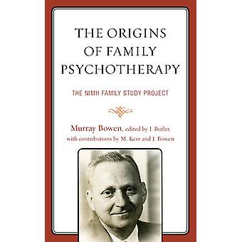 The Origins of Family Psychotherapy by Murray Bowen